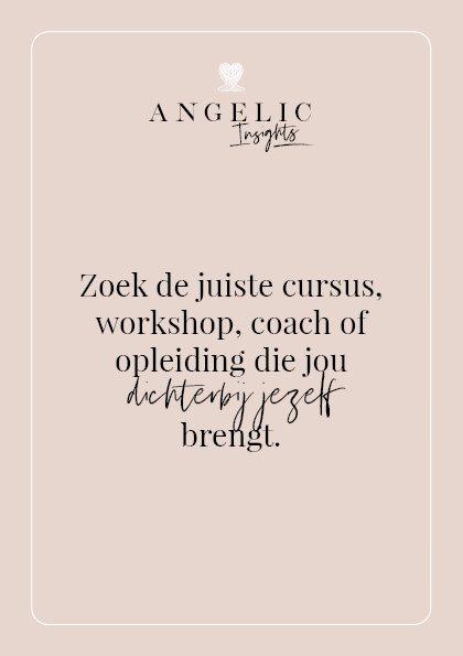 Zoek de juiste cursus, workshop, coach of opleiding die jou dichterbij jezelf brengt